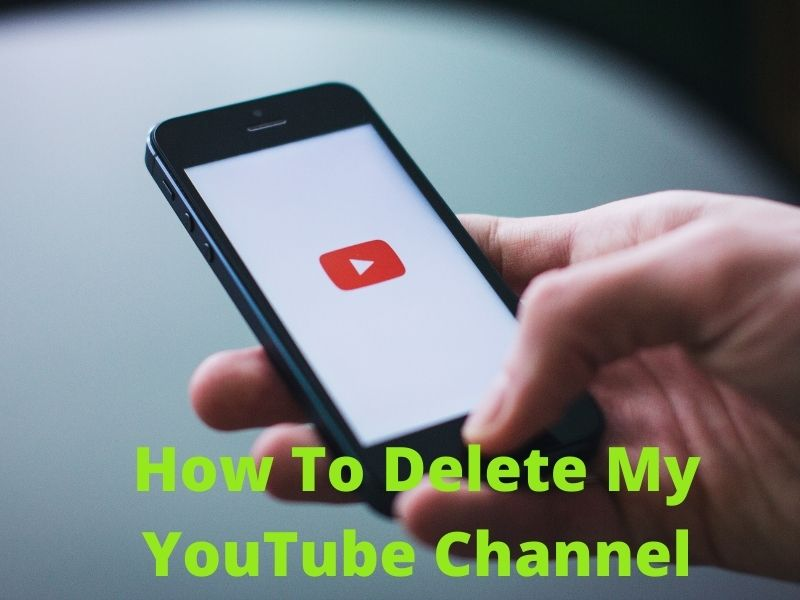 How To Delete My YouTube Channel